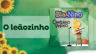 Caetano Veloso para criança - O Leãozinho [MPBaby]