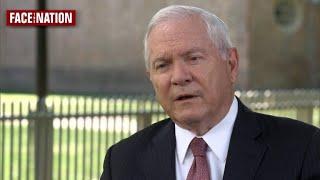 Full interview: Robert Gates, former defense secretary and CIA director