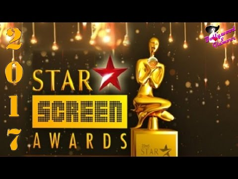 Star Screen Awards 2017 (Full Video)