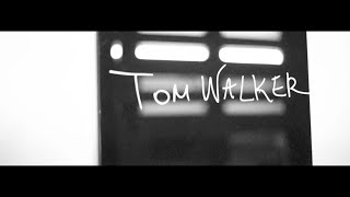 tom walker just you and i official tour video