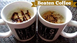 Beaten Coffee | Homemade Cappuccino | Coffee without coffee maker