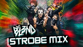 Repeat youtube video STROBE MIX - DJ BL3ND