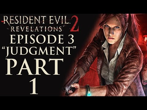 """Resident Evil Revelations 2 - Episode 3: """"Judgment"""" - Let's Play - Part 1 - """"Claire/Moira 1/2"""""""