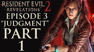 "Resident Evil Revelations 2 - Episode 3: ""Judgment"" - Let"
