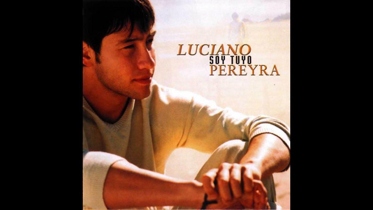 03-No quisiera quererte-Luciano Pereyra-Soy Tuyo-2002