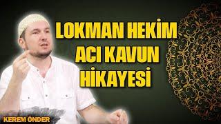 Lokman Hekim ve acı kavun hikayesi / Kerem Önder