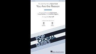 You Are the Reason (SATB Choir) - Arranged by Mac Huff
