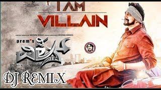 I Am Villain Dj Remix Song 2018 | The Villain | Dr.ShivarajKumar | Sudeepa | Prem | Arjun Janya