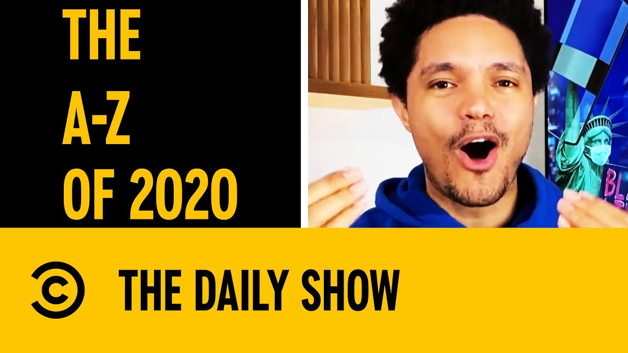 Trevor Noah's A-Z Of 2020 | The Daily Show With Trevor Noah