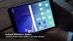 Android Bildschirm drehen: z.B. Samsung, Medion oder HTC!
