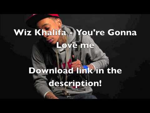 [HD] Wiz khalifa - You're Gonna Love Me [FREE DOWNLOAD LINK]