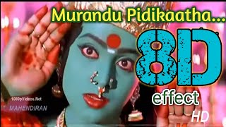 Murandu Pidikaatha(AMMAN SONG)|| 8D || surrounding effect song ||USE HEADPHONE 🎧|| Kottai Mariyamman