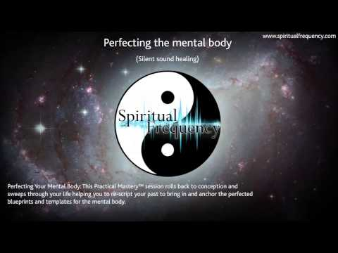 Perfecting the mental body