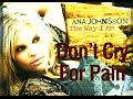 watch he video of Ana Johnsson - Don't Cry For Pain [with lyrics]