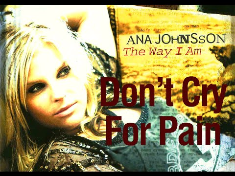 Ana Johnsson - Don't Cry For Pain [with lyrics]