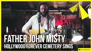 Father John Misty Hollywood Forever Cemetery Sings