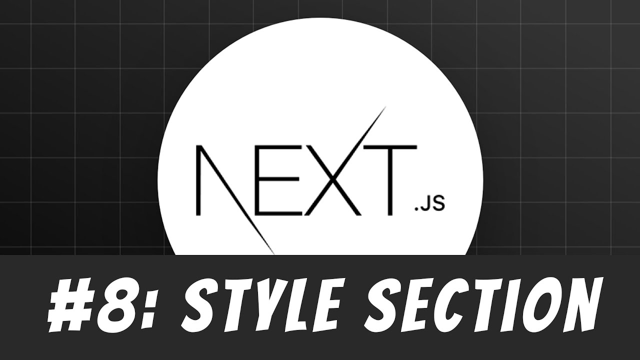 Style Section Introduction: Master Next.js Tutorial #8