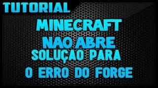 Minecraft Nao abre com forge ATUALIZADO RESOLVIDO!!