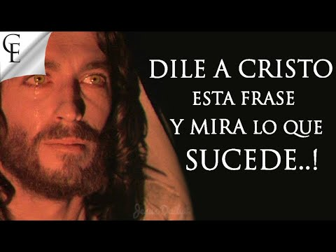 Dile a Cristo esta frase y mira lo que sucede...!