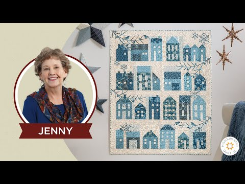 Make a Winter Village Quilt with Jenny Doan of Missouri Star and Edyta Sitar (Video Tutorial)