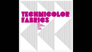 Technicolor Fabrics - Run... The Sun Is Burning All Your Hopes