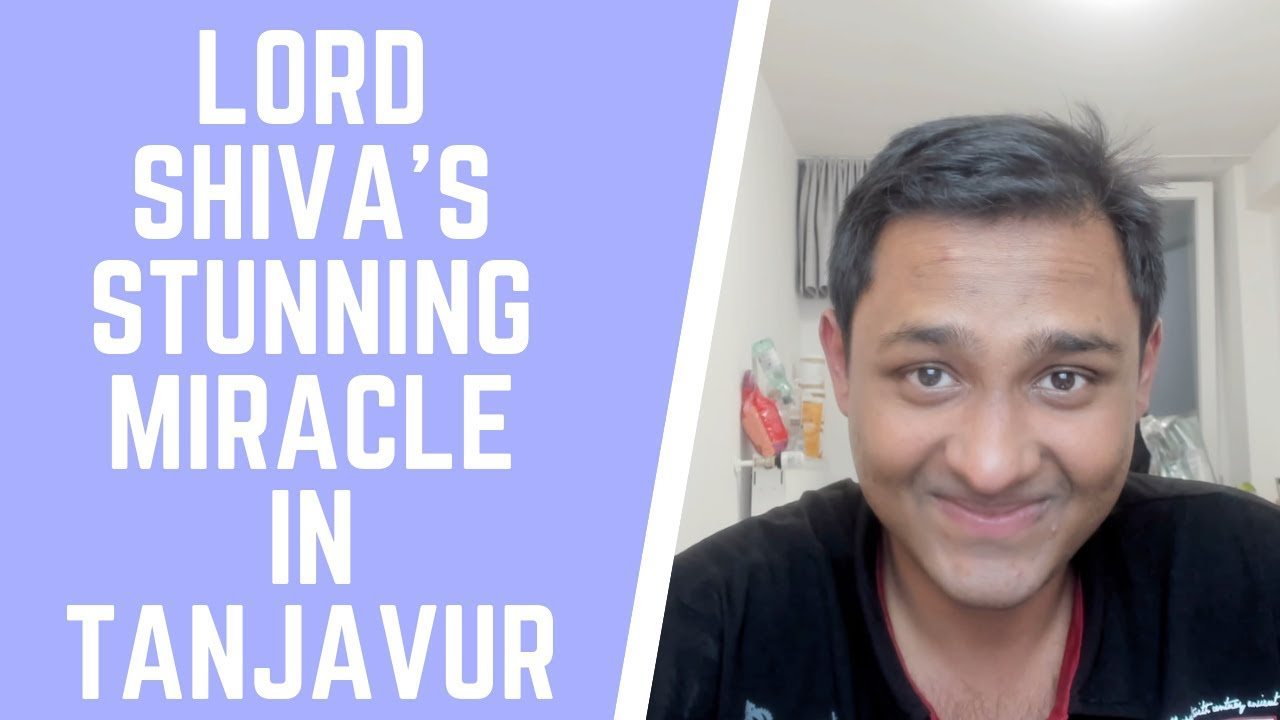 Lord Shiva's Stunning Miracle in Tanjavur - Personal Stories 4