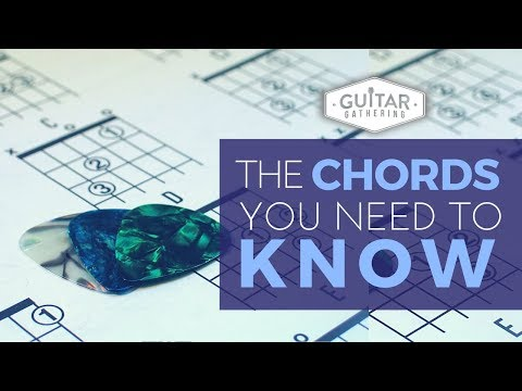 The Chords You Need to Know