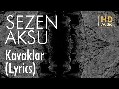 Sezen Aksu - Kavaklar (Lyrics I Şarkı Sözleri)