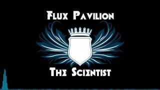 Flux Pavilion - The Scientist
