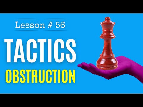 Chess lesson # 56: Obstruction or Interference: the most elegant Chess tactic you will learn