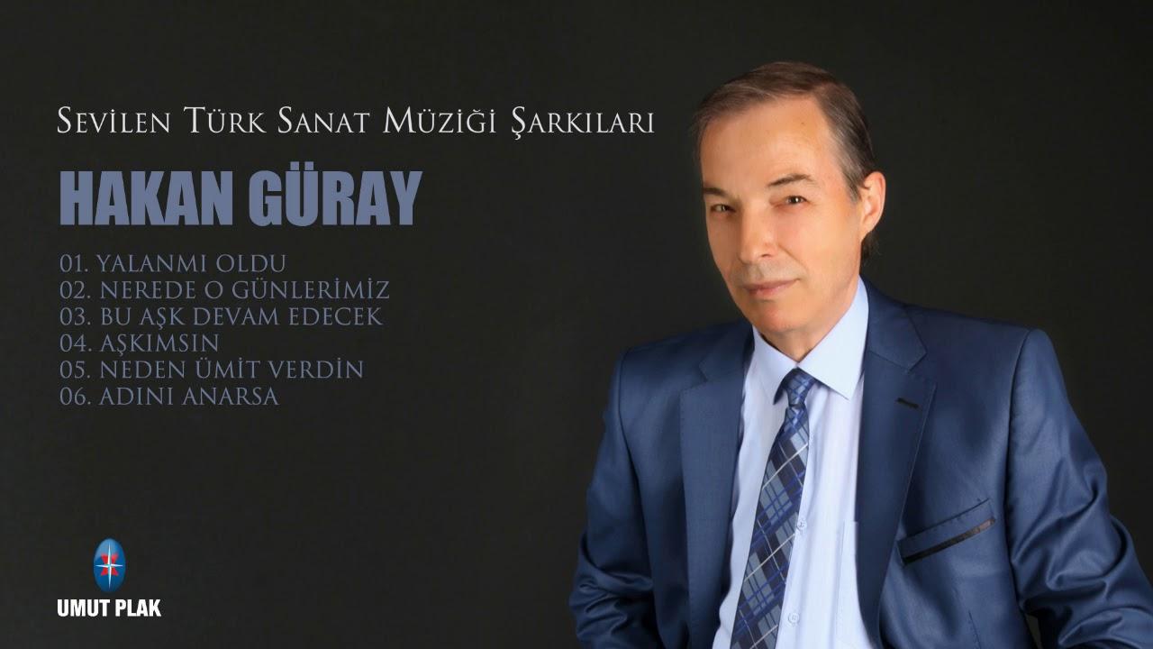 Hakan Güray - Yalanmı Oldu / En Sevilen Türk Sanat Müziği Şarkıları 2018 (Müzik Ziyafeti)