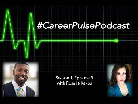 Career Pulse Podcast - Ep. 3 - Rosalie Kakos