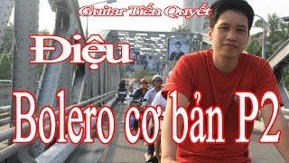 Hướng dẫn Guitar đệm hát - Bài 18: Chạy Bass - Điệu Bolero cơ bản (Phần2) - Guitar Tiến Quyết