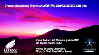 Trancer Recordings Presents: Uplifting Trance Selections #16 [Played On Trance-Energy Radio]