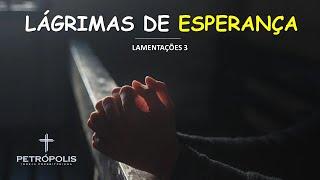 Pregação Lamentações 3 - Lágrima de Esperança