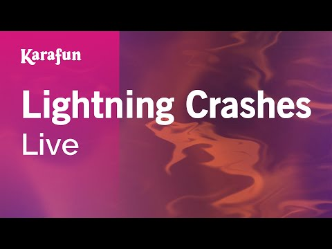 Karaoke Lightning Crashes - Live *