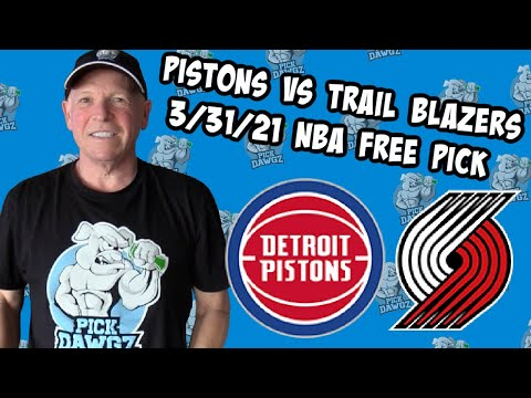 Detroit Pistons vs Portland Trail Blazers 3/31/21 Free NBA Pick and Prediction NBA Betting Tips