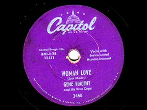 Woman Love by Gene Vincent on 1956 Capitol 78 record.