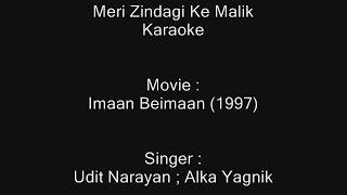 Meri Zindagi Ke Malik - Karaoke - Imaan Beimaan (1997) - Udit Narayan ; Alka Yagnik