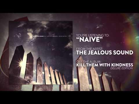 The Jealous Sound - Naive