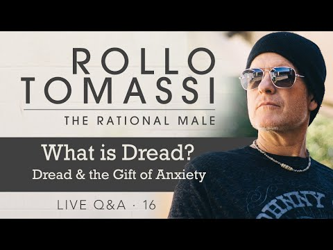 What Is Dread? | #therationalmale #rollotomassi
