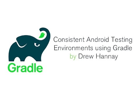 Consistent Android Testing Environments Using Gradle: A