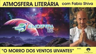 """""""O MORRO DOS VENTOS UIVANTES"""" (Atmosfera Literária)"""