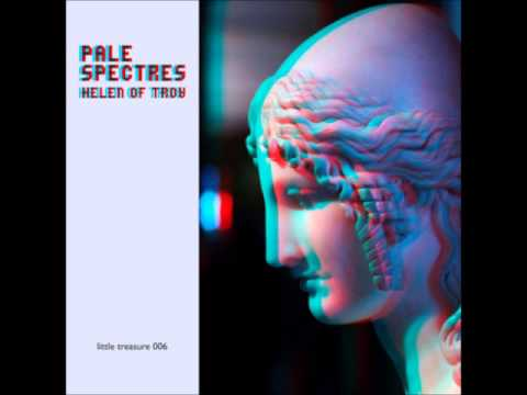 Pale Spectres - Helen Of Troy (Full EP)