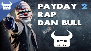 Repeat youtube video PAYDAY 2 RAP | Dan Bull