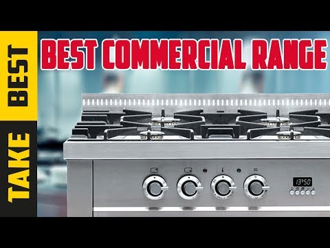 Commercial Range: Best Commercial Range Buying Guide In 2019