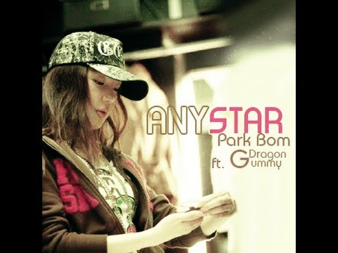 GD特集!! Anystar-Park Bom feat_ G-dragon and Gummy