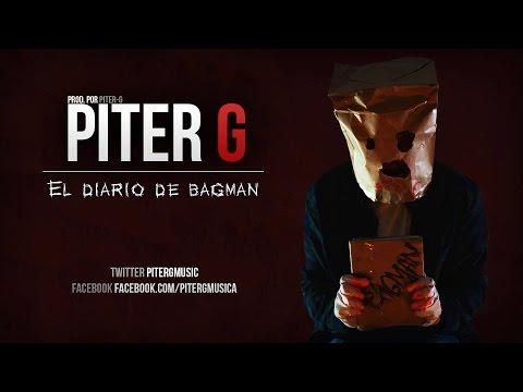 EL DIARIO DE BAGMAN | PITER-G | VIDEOCLIP OFICIAL (Prod. por Piter-G)