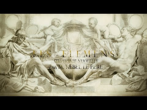J.-F. Rebel: «Les Éléments» Simphonie nouvelle [Le Concert des Nations - J.Savall]