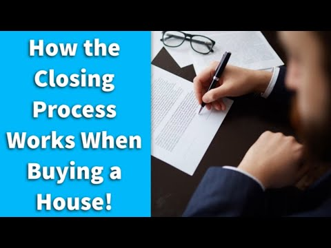 How the Closing Process Works When Buying a House!